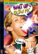 Shut Up & Blow Me! - Volume 6 Porn Video