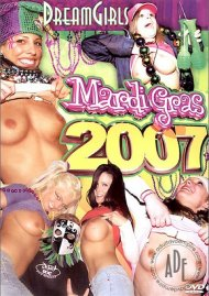 Dream Girls: Mardi Gras 2007 Porn Movie