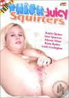 Thick and Juicy Squirters Porn Movie