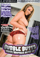 Bubble Butts Drive Brotha's Nutz #4 DVD Porn Movie from Lethal Hardcore.