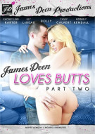 James Deen Loves Butts Part Two Porn Movie