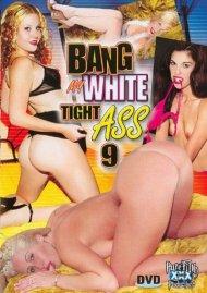 Bang My White Tight Ass 9 Porn Video
