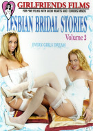 Lesbian Bridal Stories Vol. 2 Porn Video