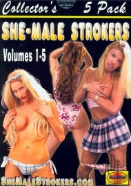 She-Male Strokers 1- 5 Porn Movie