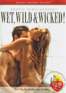 Erotic Indulgences: Wet, Wild & Wicked Porn Movie