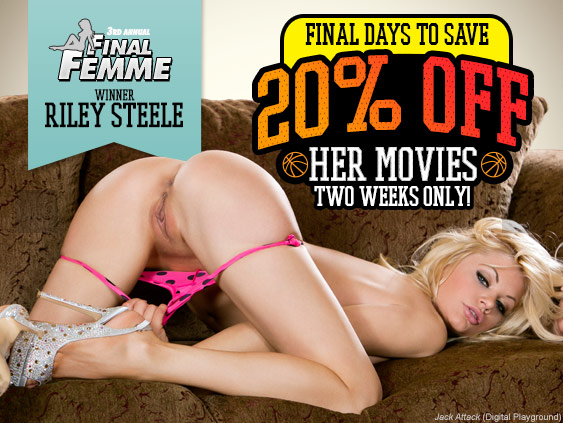 Final Femme Winner Riley Steele VODs and DVDs 20% Off.