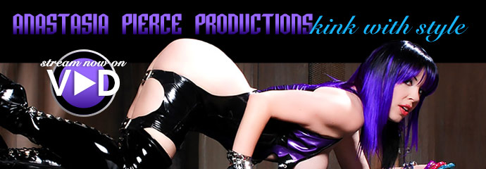 Watch Anastasia Pierce Productions kink, bondage and female domination porn movies.