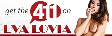 Learn more about pornstar Eva Lovia.